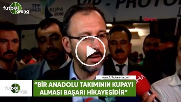 """Mehmet Kasapoğlu: """"Bir Anadolu takımının kupayı alması başarı hikayesidir"""""""