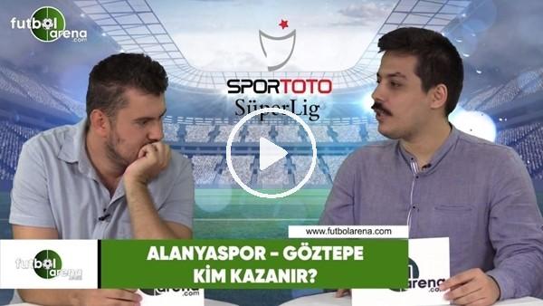 'Alanyaspor - Göztepe maçını kim kazanır?