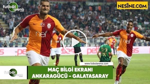 Ankaragücü - Galatasaray | Bilgi Ekranı
