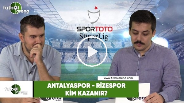 'Antalyaspor - Rizespor maçını kim kazanır?