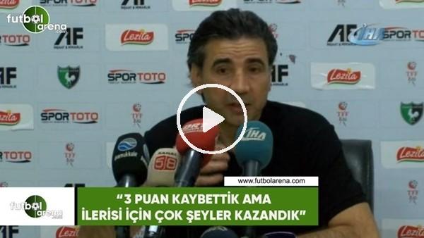 """'Osman Özköylü: """"3 puan kaybettik ama ileri için çok şeyler kazandık"""""""