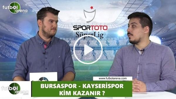 Bursaspor - Kayserispor maçını kim kazanır?