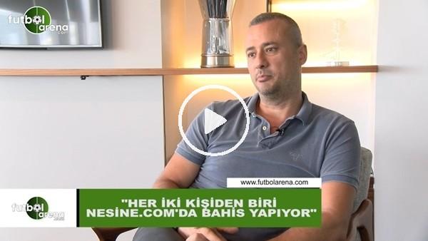 """Halit Gülbakanoğlu,: """"Her iki kişiden biri Nesine.com'da bahis yapıyor"""""""