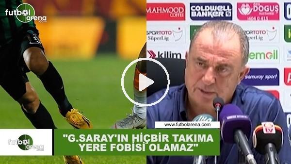 """'Fatih Terim: """"Galatasaray'ın hiçbir takıma yere fobisi oluşmaz"""""""