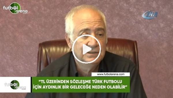 """'Hayrettin Hacısalihoğlu: """"TL üzerinden sözleşme aydınlık bir geleceğe neden olabilir"""""""