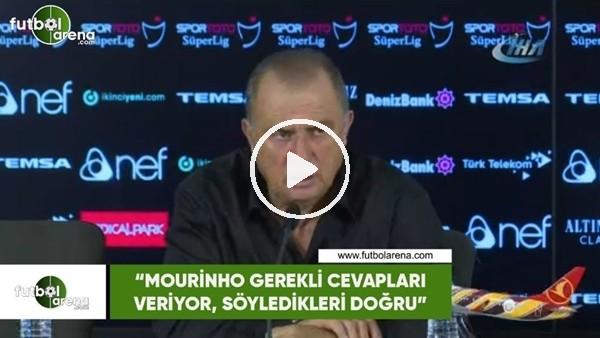 """Fatih Terim: """"Mourinho gerekli cevapları veriyor, söyledikleri doğru"""""""