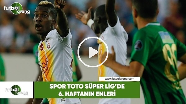 'Spor Toto Süper Lig'de 6. haftanın enleri