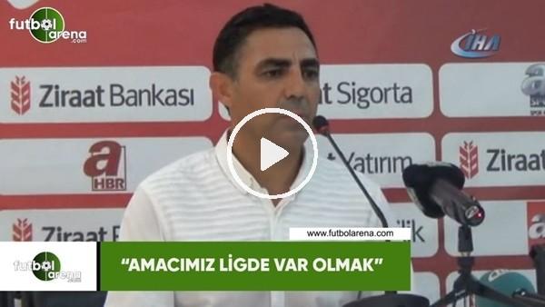 """'Mustafa Özer: """"Amacımız ligde var olmak"""""""