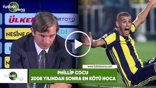 'Phillip Cocu, 2008 yılından sonra en kötü hoca!