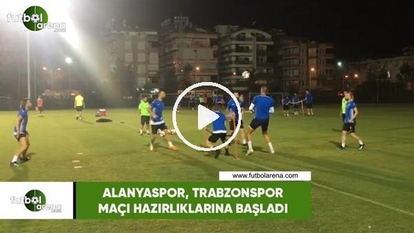 'Alanyapor, Trabzonspor maçı hazırlıklarına başladı