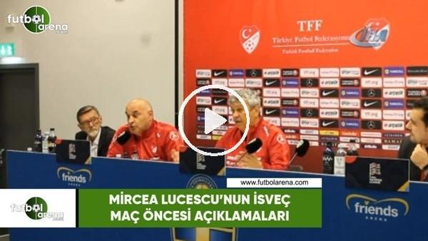 Mircea Lucescu'nun İsveç maçı öncesi açıklamaları