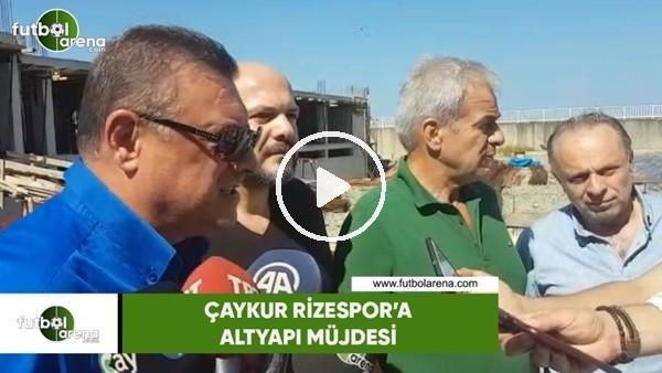 'Çaykur Rizespor'a altyapı müjdesi