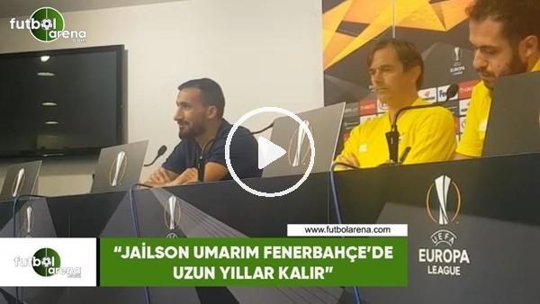 """'Mehmet Topal: """"Jailson, Fenerbahçe'de umarım uzun yıllar kalır"""""""