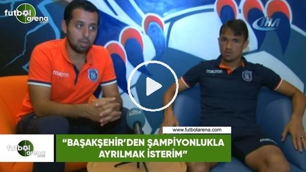 """'Mossoro: """"Başakşehir'den şampiyonlukla ayrılmak isterim"""""""