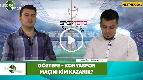 'Göztepe - Konyaspor maçını kim kazanır?
