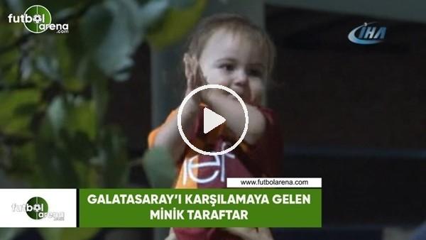 'Galatasaray'ı karşılamaya gelen minik taraftar
