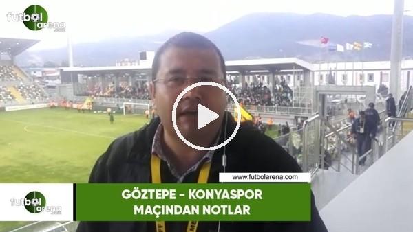 'Göztepe - Konyaspor maçından notlar