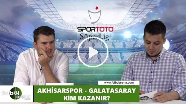 'Akhisarspor - Galatararay maçını kim kazanır?