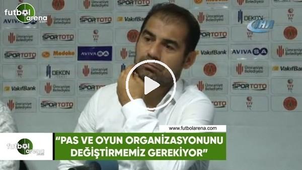"""Metin Diyadin: """"Pas ve oyun organizasyonumuzu değiştirmemiz gerekiyor"""""""