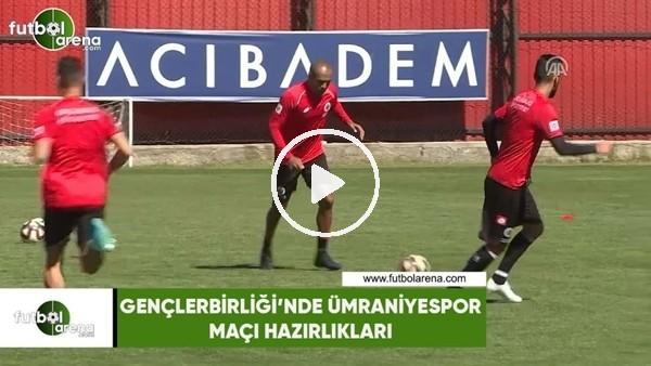 'Gençlerbirliği'nde Ümraniyaspor maçı hazırlıkları
