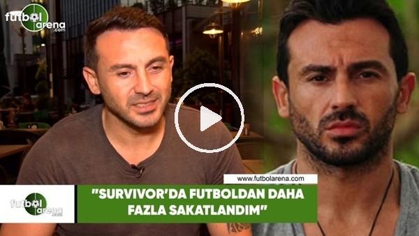 """'Ahmet Dursun """"Survivor'da futboldan daha fazla sakatlandım"""""""