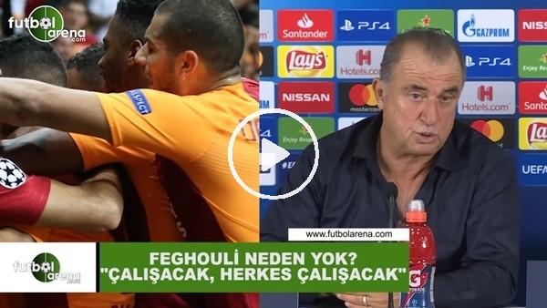 """'Fatih Terim'den Feghouli sorusuna cevap! """"Çalışacak, herkes çalışacak"""""""