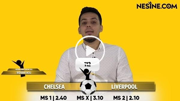 'Rıdvan Aksu, Chelsea - Liverpool maçı için tahminini yaptı