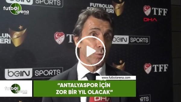 """'Bülent Korkmaz: """"Antalyaspor için zor bir yıl olacak"""""""