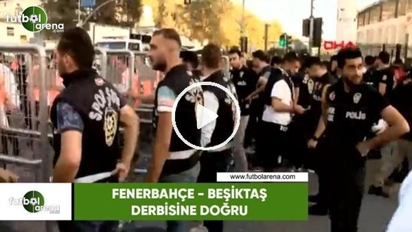 'Fenerbahçe - Beşiktaş derbisi öncesi yoğun güvenlik önlemleri