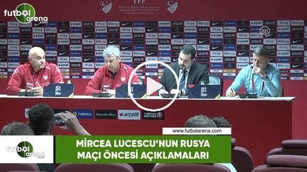 Mircea Lucescu'nun Rusya maçı öncesi açıklamaları