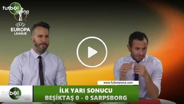 'FutbolArena TV'de Beşiktaş - Sarpsborg devre arası değerlendirmeleri