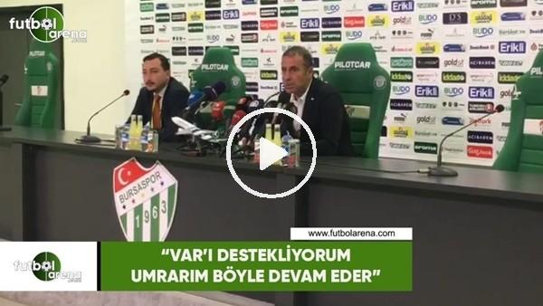 """'Abdullah Avcı: """"VAR'ı destekiyorum umarım böyle devam eder"""""""