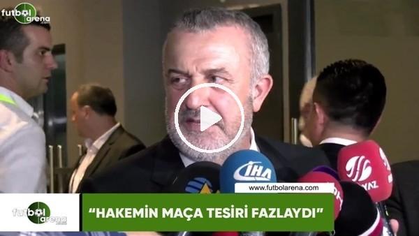 """'Ahmet Ürkmezgil: """"Hakemin maça tesiri fazlaydı"""""""