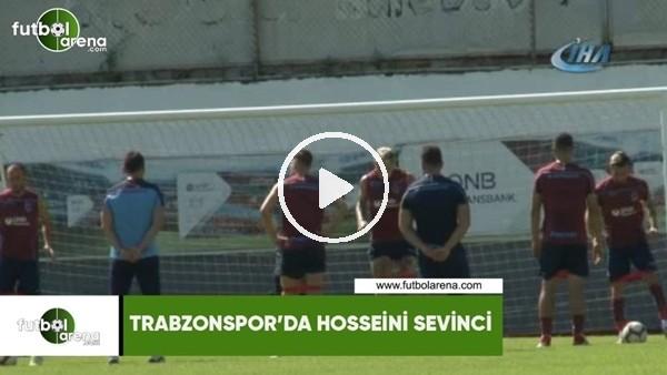 'Trabzonspor'da Hosseini sevinci