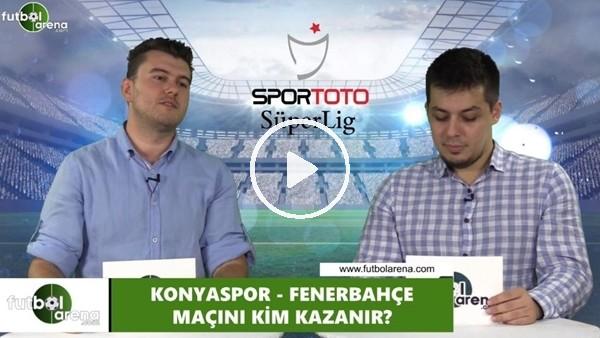 'Konyaspor - Fenerbahçe maçını kim kazanır?