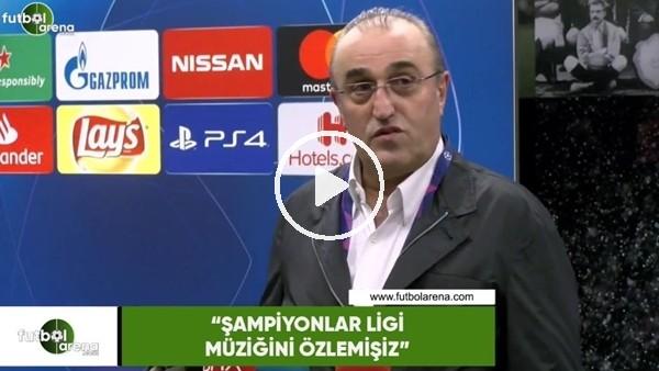 """'Abdurrahim Albayrak: """"Şampiyonlar Ligi müziğini özlemişiz"""""""