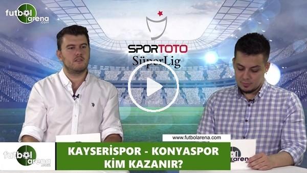 'Kayserispor - Konyaspor maçını kim kazanır?