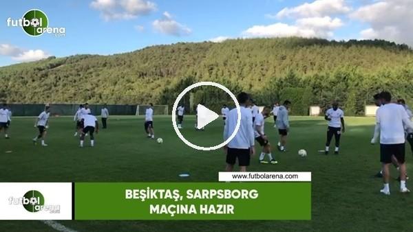 'Beşiktaş, Sarpsborg maçı hazırlıklarını tamamladı