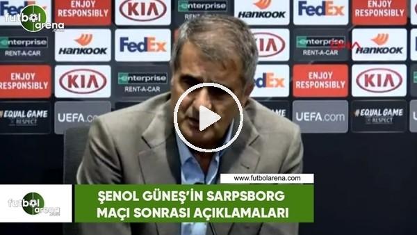 'Şenol Güneş'in Sarpsborg maçı sonrası açıklamaları