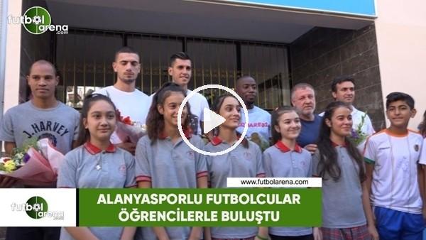 'Alanyasporlu futbolcular öğrencilerle buluştu