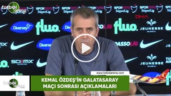 Kemal Özdeş'in Galatasaray maçı sonrası açıklamaları