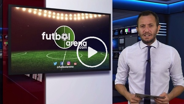 'FutbolArena haber turu (25 Eylül 2018)