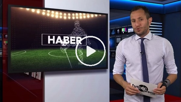 'FutbolArena haber turu (19 Eylül 2018)