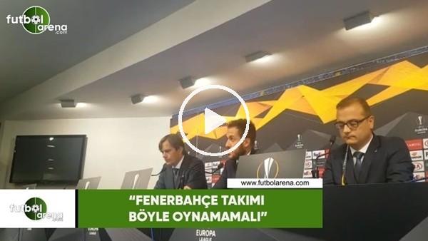 """'Phillip Cocu: """"Fenerbahçe Takımı böyle oynamamalı"""""""