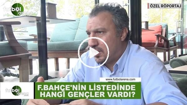 'Fenerbahçe'nin transfer listesinde hangi gençler vardı?