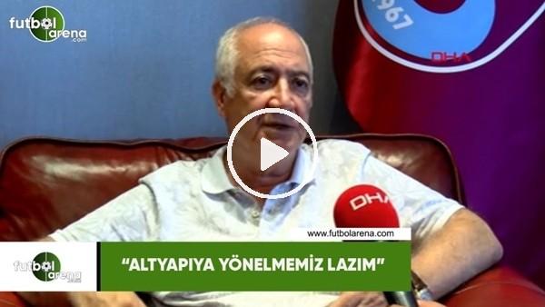 """'Hayrettin Hacısalihoğlu: """"Altyapıya yönelmemiz lazım"""""""