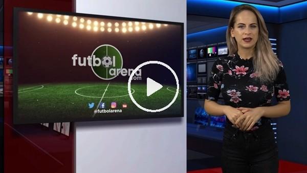 'FutbolArena haber turu (26 Eylül 2018)