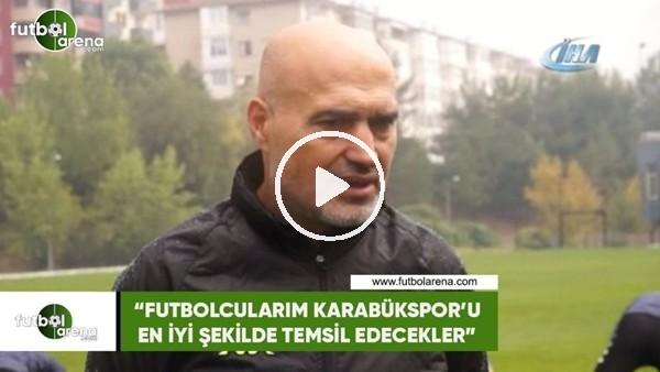 """Levent Açıkgöz: """"Futbolcularım Karabükspor'u en iyi şekilde temsil edecekler"""""""