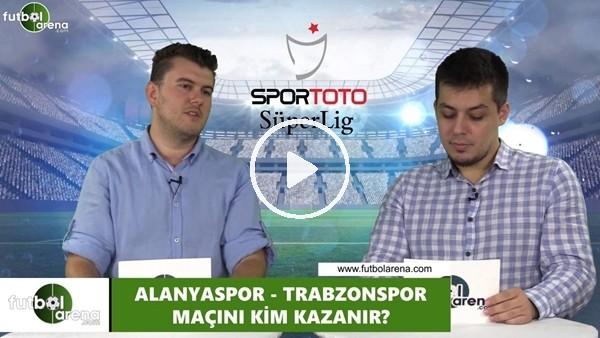 'Alanyaspor - Trabzonspor maçını kim kazanır?