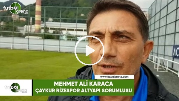 """Mehmet Ali Karaca: """"Ne görev verilirse verilsin yapmaya hazırım"""""""